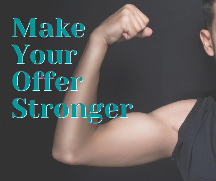 Make Your Offer Stronger